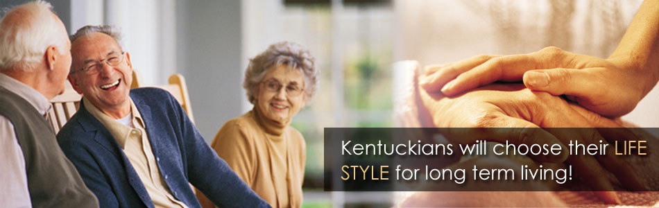 Kentuckians will choose their life style for long term living!